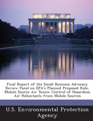 Bibliogov Final Report of the Small Business Advocacy Review Panel on EPA's Planned Proposed Rule, Mobile Source Air Toxics: Control of Ha at Sears.com